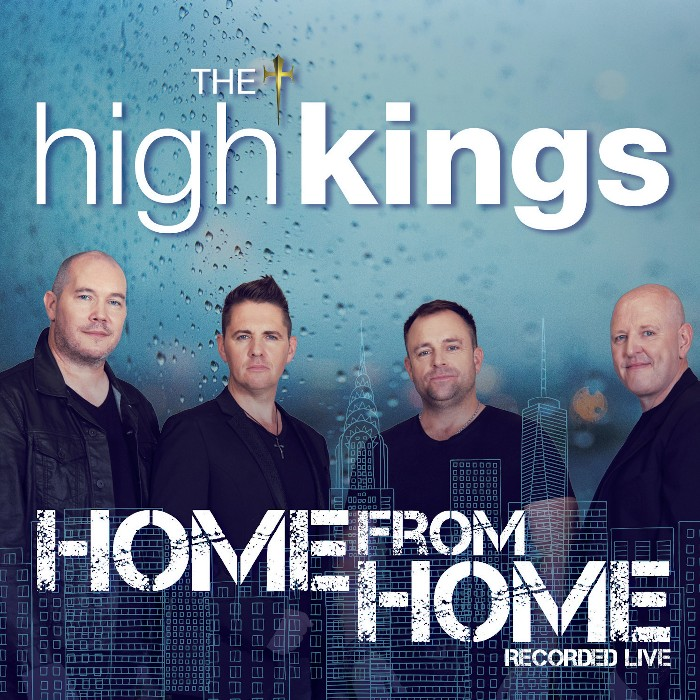 The High Kings 'Home from Home' album now available.