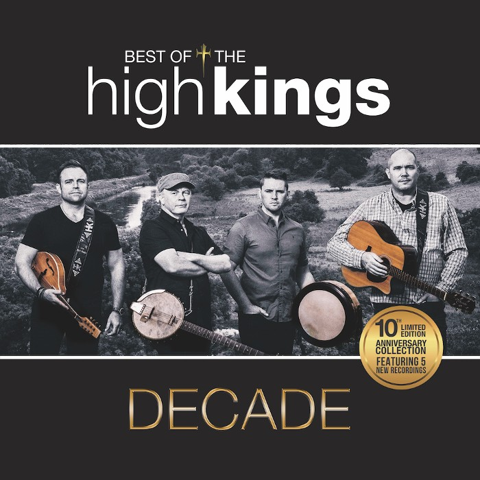 The High Kings Announce 'Decade', The Forthcoming New Album. Available to Pre-order Now.