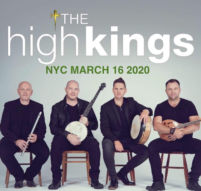 The High Kings play New York March 16th 2020 !