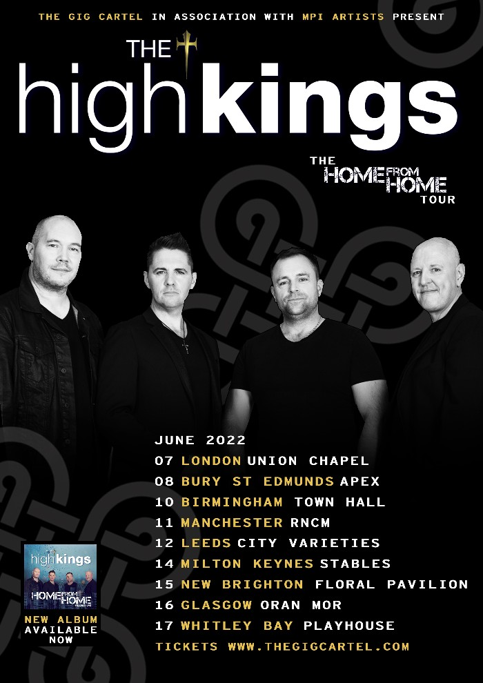 The High Kings would like to announce the details of their 2022 UK Home From Home Tour.