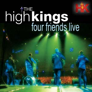 The High Kings – Four Friends Live CD/DVD